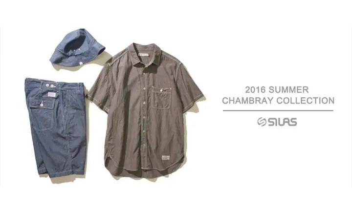SILAS CHAMBRAY COLLECTION 2016 SUMMERがラインナップ! (サイラス シャンブレー)