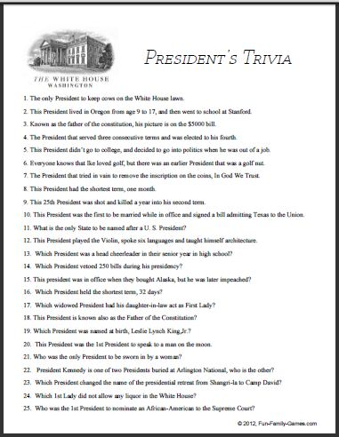 Presidential Trivia games are very popular because of who they were