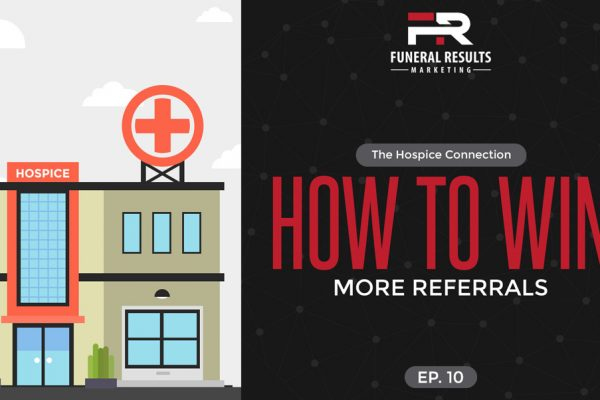 10 – The Hospice Connection – How to Win More Referrals
