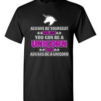 unicorn shirt, ladies unicorn shirt, always be a unicorn