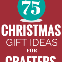 75 Christmas Gift Ideas for Crafters