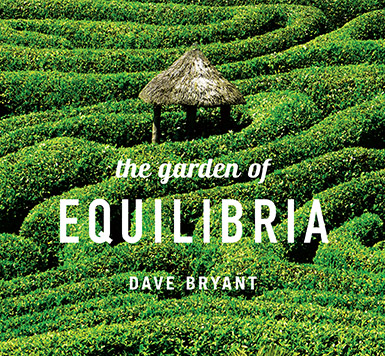 "Dave Bryant and friends - ""The Garden of Equilibria"" CD Release Concert"