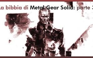 La Bibbia di Metal Gear Solid: parte 3