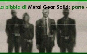 La Bibbia di Metal Gear Solid: parte 4