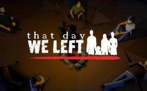 Anteprima That Day We Left – Vivere l'emergenza immigrazione