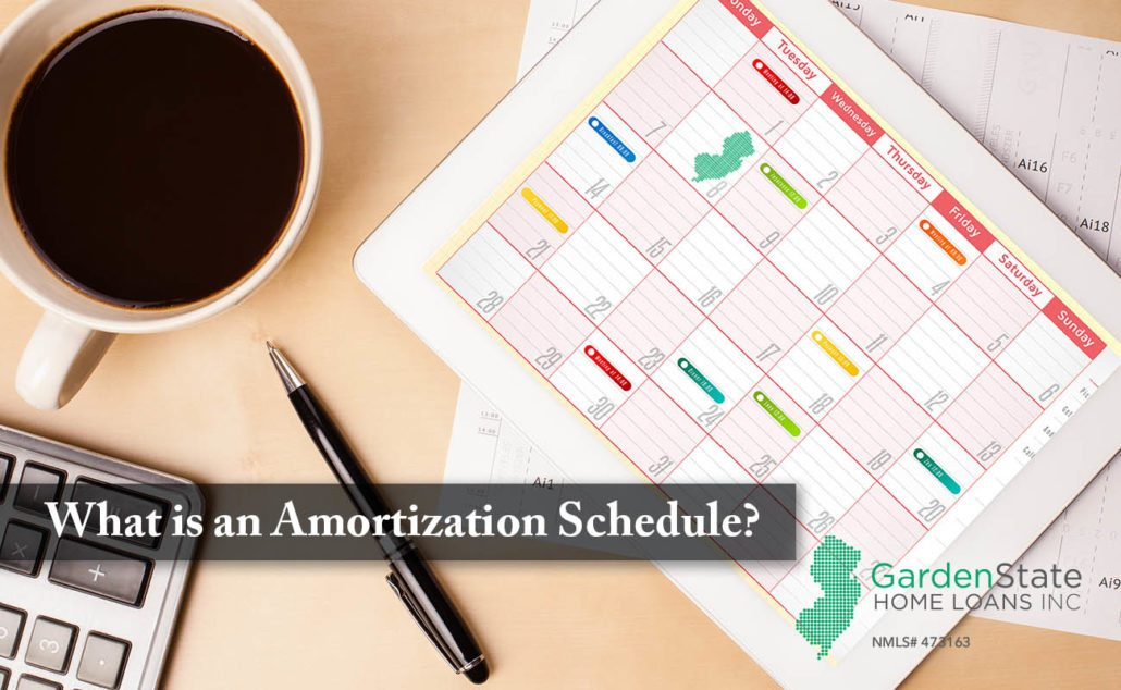 What is an Amortization Schedule? - Garden State Home Loans