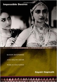 Impossible Desires: Queer Diasporas and South Asian Public Cultures