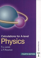 Calculations for A-level Physics T.L.Lowe and J.F.Rounce