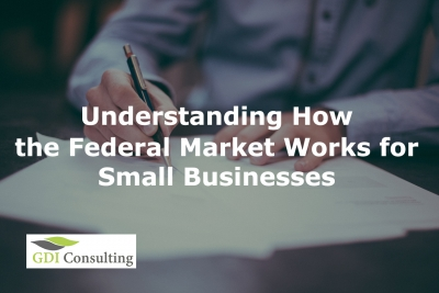 Understanding how the Federal Market works for Small Businesses