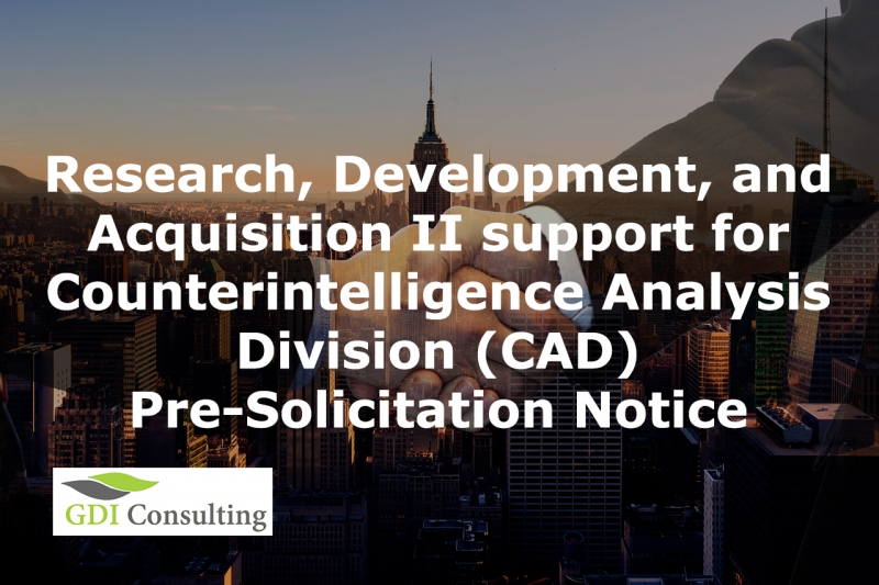 Research, Development, and Acquisition II support for Counterintelligence Analysis Division (CAD)