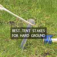 8 Best Tent Stakes For Hard Ground - Tent Pegs That Don't ...