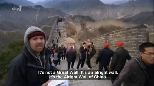 It's more like the Alright Wall of China.