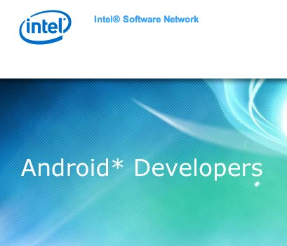 Android Developers  Intel® Software Network 1