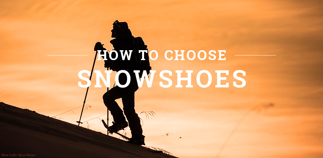 How to Choose Snowshoes - The Outdoor Gear Exchange Blog
