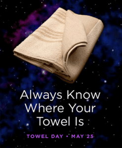 Interstellar Hitchhikers, Rejoice: It's #TowelDay!