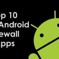 Security is vital - Top 10 Best Android Firewall Apps