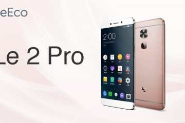 LeEco Le 2 Pro Is An Absolute Steal for $227 (Deca-Core CPU, 4GB RAM, 21MP Camera and More)