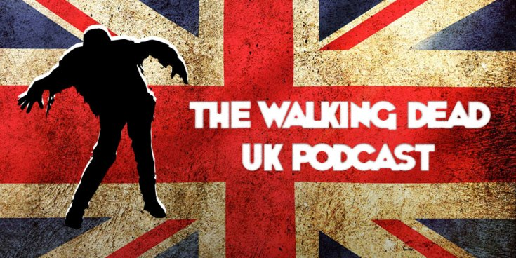 The Walking Dead UK Podcast