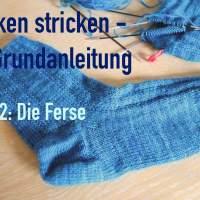 Käppchenferse stricken - Socken stricken lernen Teil 2