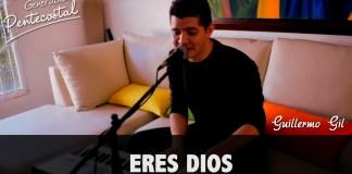 Eres Dios - Guillermo Gil