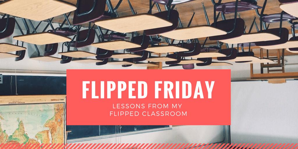 Flipped Friday