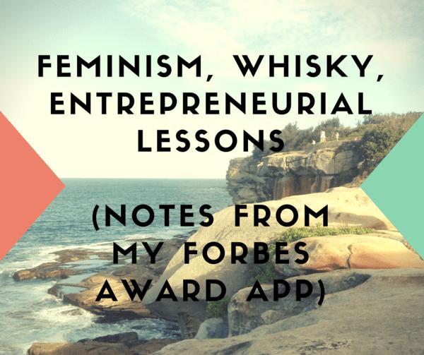 Feminism, whisky, entrepreneurial lessons