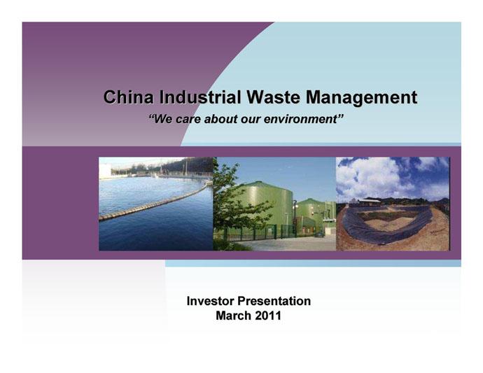 China Industrial Waste Management Inc - FORM 8-K - EX-991 - waste management ppt