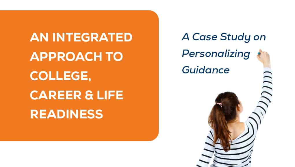An Integrated Approach to College, Career  Life Readiness A Case - life career