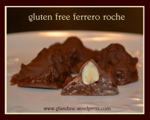 gluten free ferrero rocher. gf and me