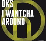 DKS –  I Wantcha Around (Grada & Gianni Coletti Remix)