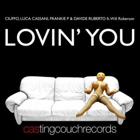 Ciuffo, Luca Cassani, Frankie P & Davide Ruberto Feat.  Will Robertson – Lovin You (Grada & Gianni Coletti Remix)