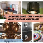 Upcycling Game – Can You Guess What These Repurposed Items Are Made From?