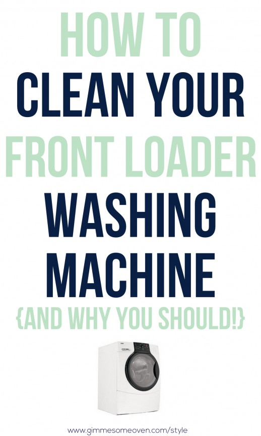 How To Clean Your Front Loader Washing Machine | Gimme Some Oven