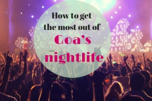 How to get the most out of Goa's nightlife