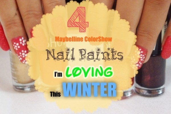 4 Maybelline Color Show nail lacquers I am Loving This Winter