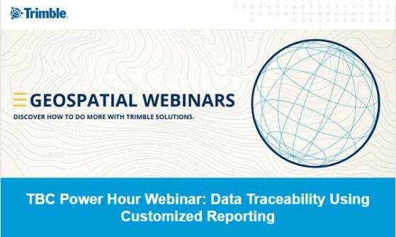 Trimble Business Center-TBC Power Hour Webinar- Data Traceability Using Customized Reporting