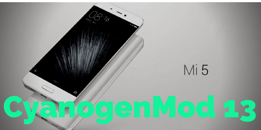 Xiaomi Mi5 gets Official CyanogenMod 13 (download link)