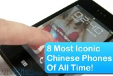 8 iconic chinese phones