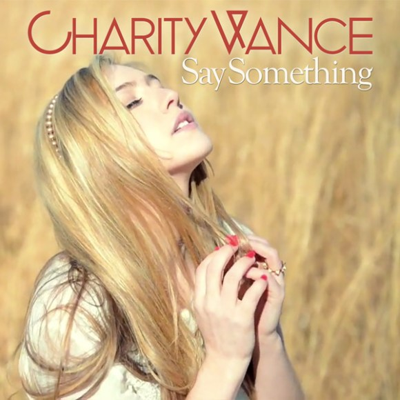 "Charity Vance ""Say Something - Single"""