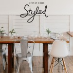 Styled: A Pop-Up Dinner