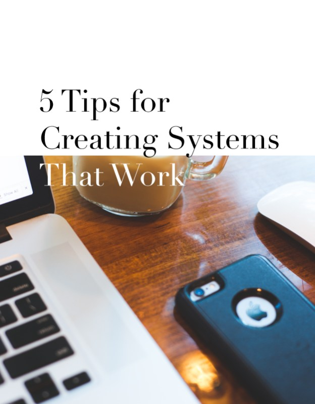 5-Tips-for-Creating-Systems-that-Work