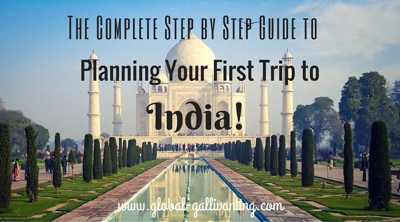 The Complete Step by Step Guide to Planning your First Trip to India