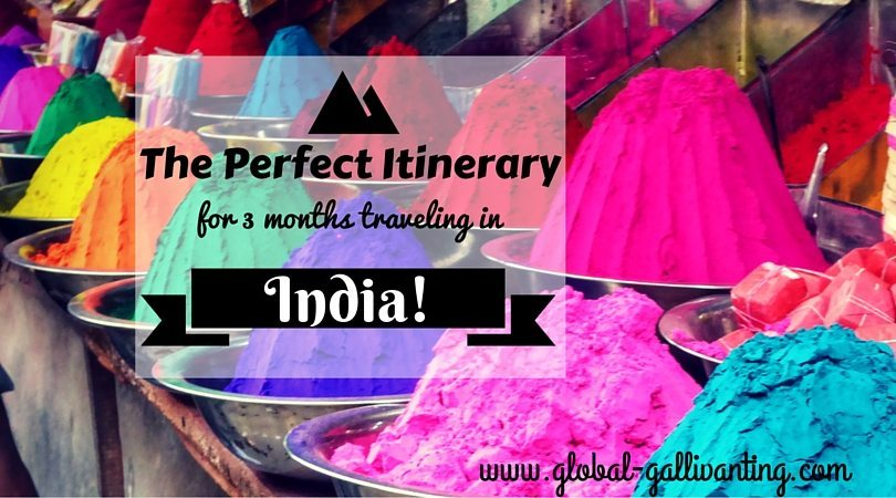 The Perfect Itinerary for 3 Months Backpacking India