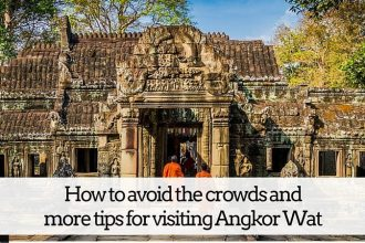 How to avoid the crowds and more tips for visiting Angkor Wat in Cambodia