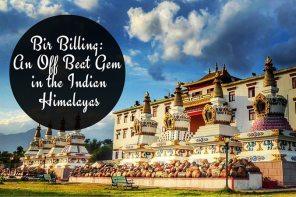 A Travel Guide to Bir Billing: An offbeat gem in Himachal Pradesh, India