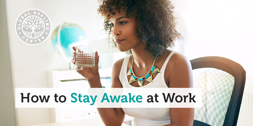 How to Stay Awake at Work 15 Quick Tips