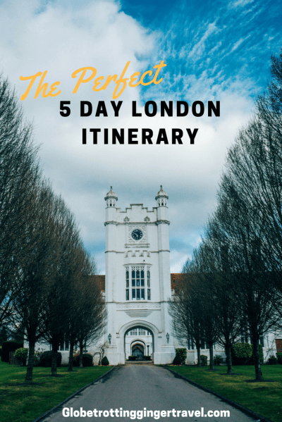 The Perfect London Itinerary - Globetrotting Ginger