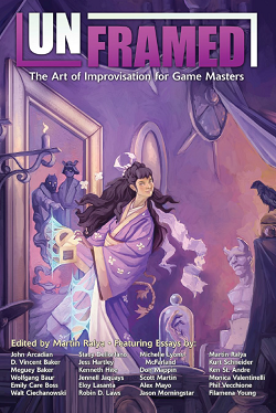 Today is the final day to preorder Unframed: The Art of Improvisation for Game Masters