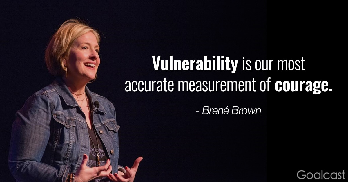 Brene Brown TED talk quote - Vulnerability is our most accurate