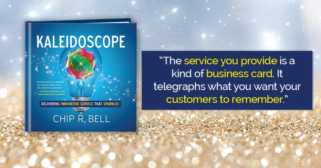 5 Quotes from Chip Bell\u0027s Kaleidoscope